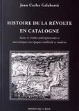 Joan Carles Gelaberto - Histoire de la révolte en Catalogne - Luttes et révoltes antiseigneuriales et anti-étatiques aux époques médiévale et moderne.