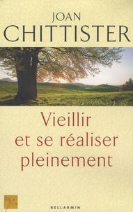Joan Chittister - Vieillir et se réaliser pleinement.