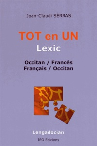 Joan-Claudi Sèrras - Tot en Un - Lexic occitan-francés & français-occitan.
