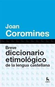 Joan Coromines - Breve diccionario etimologico de la lengua castellana.