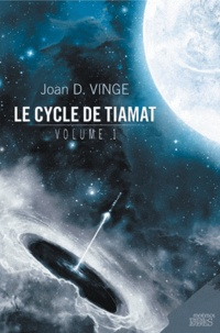 Joan D. Vinge - Le cycle de Tiamat Tome 1 : La Reine des Neiges ; Finismonde.