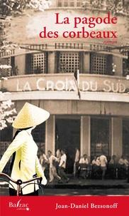 Joan-Daniel Bezsonoff - La pagode des corbeaux.