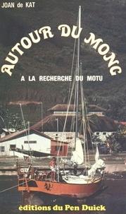Joan de Kat - Autour du Mong.