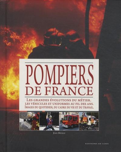 Joan Deville - Le grand livre des Pompiers de France - 1 000 ans d'histoire.