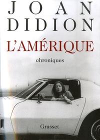 Joan Didion - L'Amérique, 1965-1990 - Chroniques.