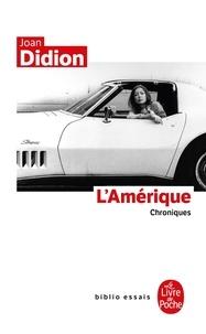 Joan Didion - L'Amérique - 1965-1990.