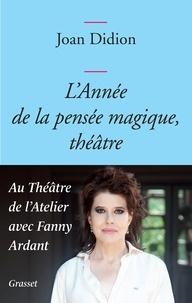 Joan Didion - L'année de la pensée magique, théâtre.