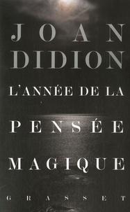 Joan Didion - L'année de la pensée magique.