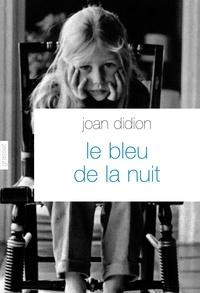 Joan Didion - Le bleu de la nuit.