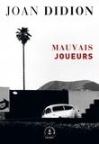 Joan Didion - Mauvais joueurs.
