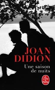 Joan Didion - Une saison de nuits.