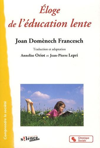 Joan Domenech francesch - Eloge de l'éducation lente.