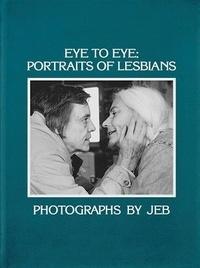 Joan E. Biren - Eye to Eye - Portraits of Lesbians.
