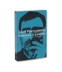 Joan Fontcuberta - Pandora's Camera.