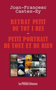 Joan-Francesc Castex-Ey - Retrat petit de tot i res - Petit portrait de tout et de rien.