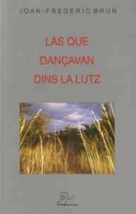 Joan-Frederic Brun - Las que dançavan dins la lutz - Edition en Occitan.