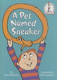 Joan Heilbroner - A Pet Named Sneaker.