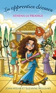 Joan Holub et Suzanne Williams - Les apprenties déesses  : Les apprenties déesses - Athéna la prodige.