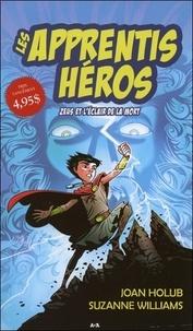 Joan Holub et Suzanne Williams - Les apprentis héros - T1 : Zeus et l'éclair de la mort.
