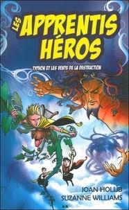 Joan Holub et Suzanne Williams - Les apprentis héros Tome 5 : Typhon et les vents de la destruction.
