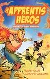 Joan Holub et Suzanne Williams - Les apprentis héros  : Les apprentis héros - Hypérion et les grosses boules de feu.