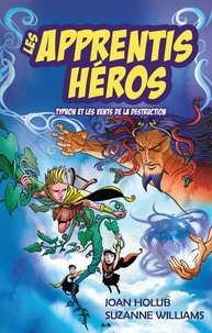 Joan Holub et Suzanne Williams - Les apprentis héros  : Les apprentis héros - Typhon et les vents de la destruction.
