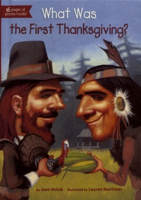 Joan Holub - What Was the First Thanksgiving?.