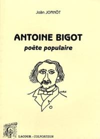 Joan Jornòt - Antoine Bigot, poète populaire - Edition bilingue français-occitan.