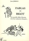 Joan Jornòt - Fablas de Bigot - 20 nouvelles fables illustrées avec leur traduction française... Edition bilingue français-occitan.