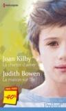 Joan Kilby et Judith Bowen - La chance d'aimer ; La maison sur l'île.