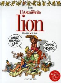Joan - L'AstroVérité  : Lion - 23 Juillet-23 août.