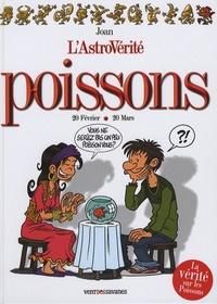 Joan et Sophie Dumas - L'AstroVérité  : Poissons - 20 Février-20 mars.