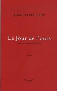 Joan-Lluis Lluis - Le Jour de l'ours.