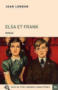 Joan London - Elsa et Frank.