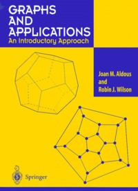 Joan-M Aldous et Robin-J Wilson - Graphs and Applications - An Introductory Approach. 1 Cédérom