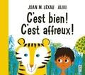 Joan M. Lexau et  Aliki - C'est bien ! C'est affreux !.