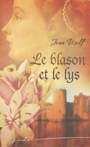 products-images.di-static.com/image/joan-m-wolf-le-blason-et-le-lys/9782280812047-475x500-1.jpg
