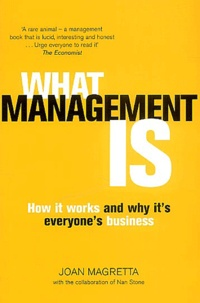 Joan Magretta - What management is - How it works and why it's everyone business.