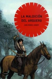 Joan Manuel Gisbert - La maldicion del arquero Tome 1 : .