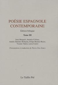 Joan Margarit et Antonio Colinas - Poésie espagnole contemporaine - Tome 3-Edition bilingue français-espagnol.