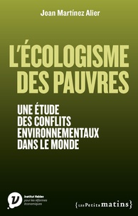 Joan Martinez Alier - L'écologisme des pauvres - Une étude des conflits environnementaux dans le monde.