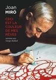 Joan Miró - Ceci est la couleur de mes rêves.