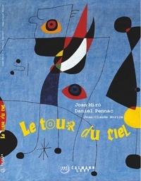 Joan Miró et Daniel Pennac - Le tour du ciel.