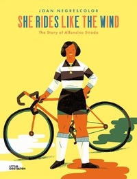 Joan Negrescolor - She rides like the wind - The Story of Alfonsina Strada.