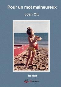 Joan Ott - Pour un mot malheureux.