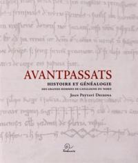 Joan Peytaví Deixona - Avantpassats - Histoire et généalogie des grands hommes de Catalogne du nord.