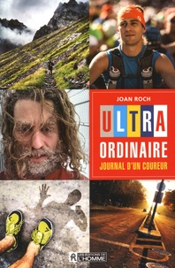Joan Roch - Ultra-ordinaire - Journal d'un coureur.