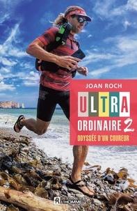 Joan Roch - Ultra-ordinaire - Tome 2, Odyssée d'un coureur.