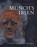 Joan Templeton - Munch's Ibsen - A Painter's Visions of a Playwright.