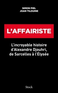 Téléchargements Ebook Torrents L'affairiste  - L incroyable histoire d Alexandre Djouhri, de Sarcelles à l Elysée
